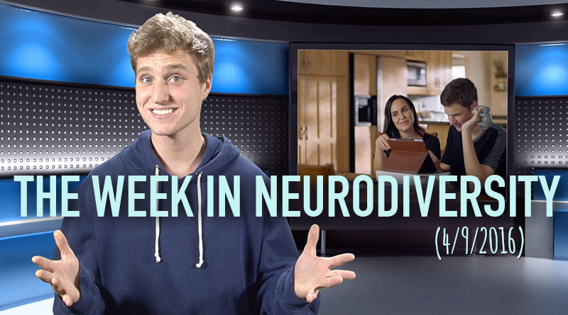 Week In Neurodiversity (4/9/16)