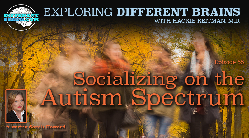 Socializing On The Autism Spectrum With Sarah Howard | EDB 55