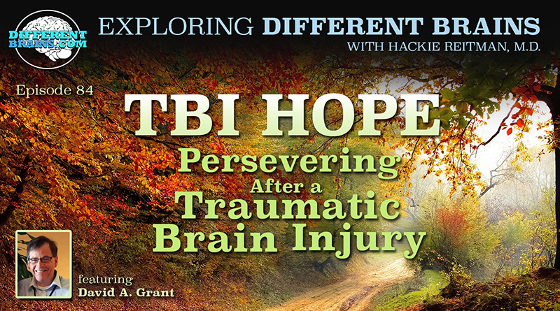TBI Hope: Persevering After A Traumatic Brain Injury, With David A. Grant | EDB 84