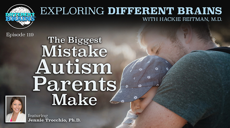 The Biggest Mistake Autism Parents Make, With Jennie Trocchio, Ph.D. | EDB 119