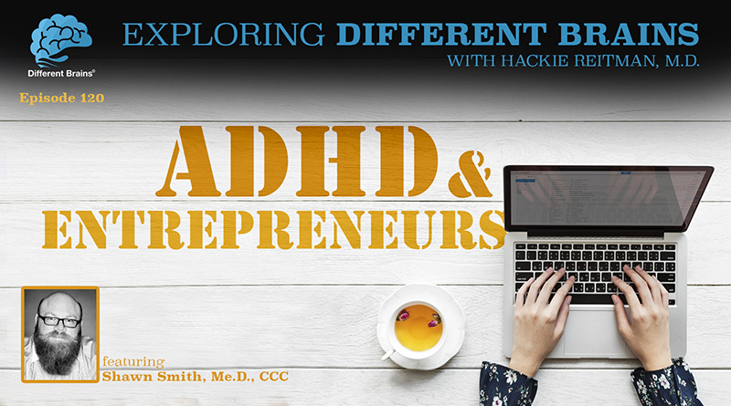 ADHD & Entrepreneurs, With Shawn Smith, Me.D., CCC | EDB 120